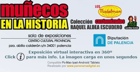 MUÑECOS EN LA HISTORIA – VISITA VIRTUAL 360º – madelmancustom