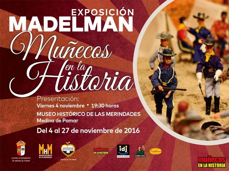 "EXPOSICIÓN MADELMAN  ""MUÑECOS EN LA HISTORIA"" MUSEO HISTÓRICO DE LAS MERINDADES, MEDINA DE POMAR (BURGOS) – Figuras articuladas Escala 1/10 madelman custom"